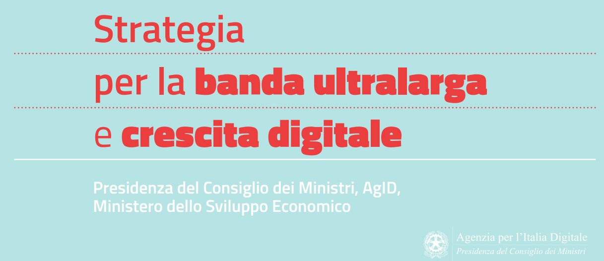Credits: http://www.governo.it/GovernoInforma/Documenti/banda_ultralarga_crescita_digitale.pdf